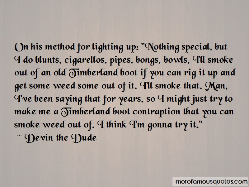 Devin The Dude Quotes Pictures 3