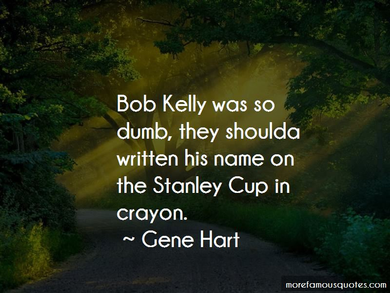 Gene Hart Quotes