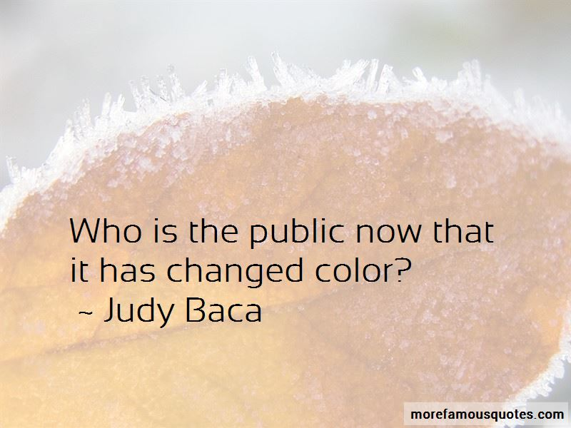 Judy Baca Quotes Pictures 2