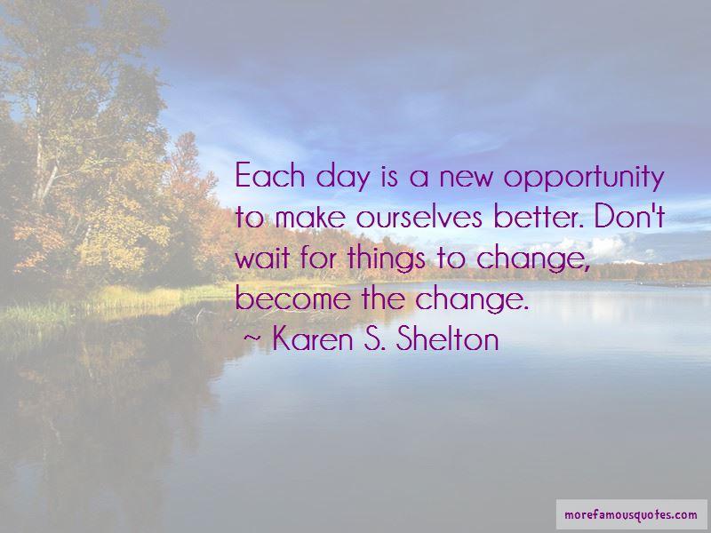 Karen S. Shelton Quotes