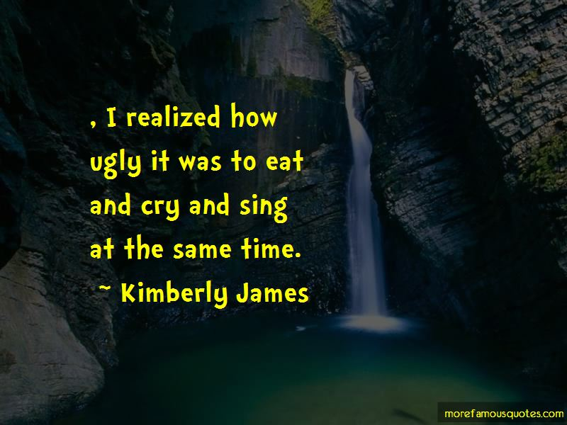 Kimberly James Quotes