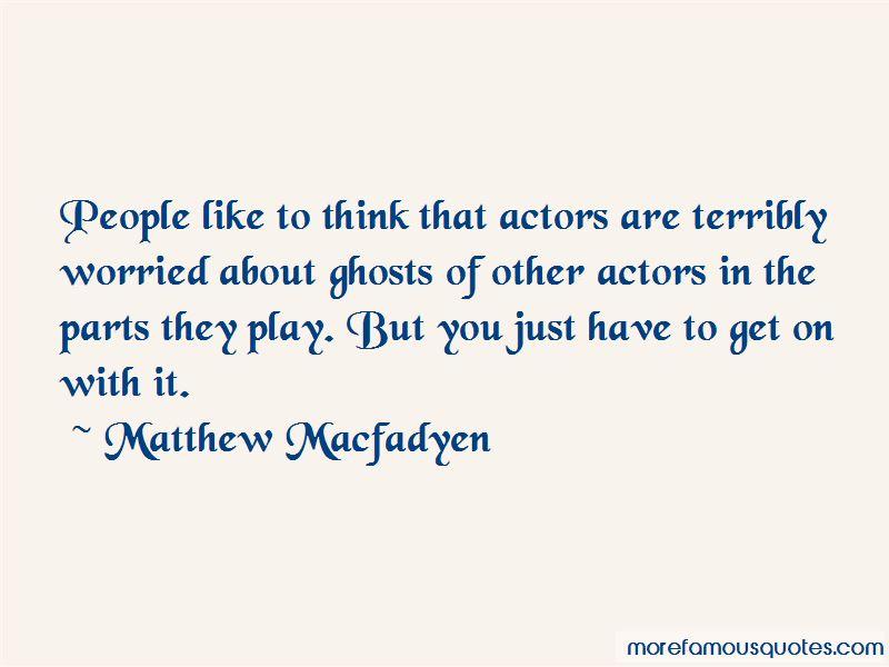 Matthew Macfadyen Quotes Pictures 3