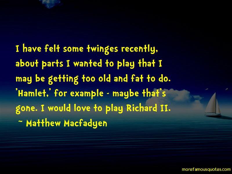 Matthew Macfadyen Quotes