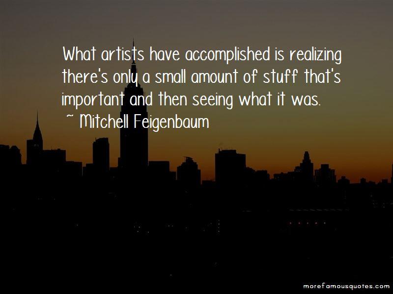 Mitchell Feigenbaum Quotes