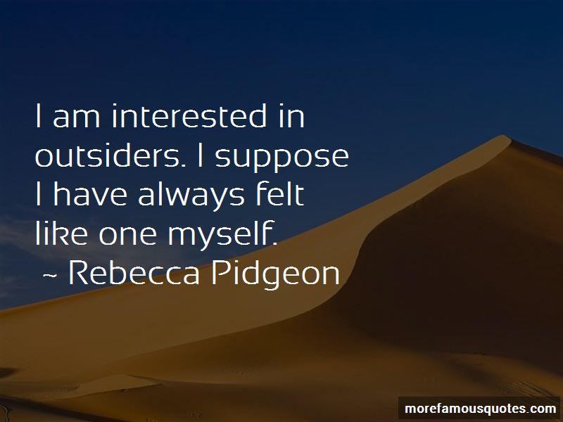 Rebecca Pidgeon Quotes Pictures 3