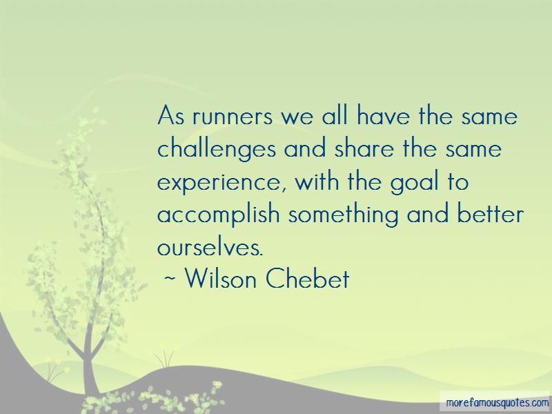 Wilson Chebet Quotes