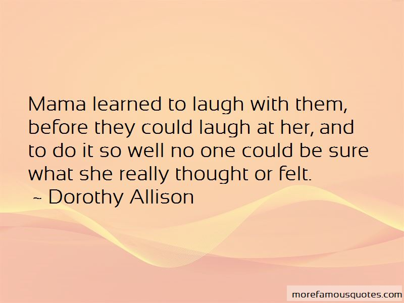 Dorothy Allison Quotes Pictures 3
