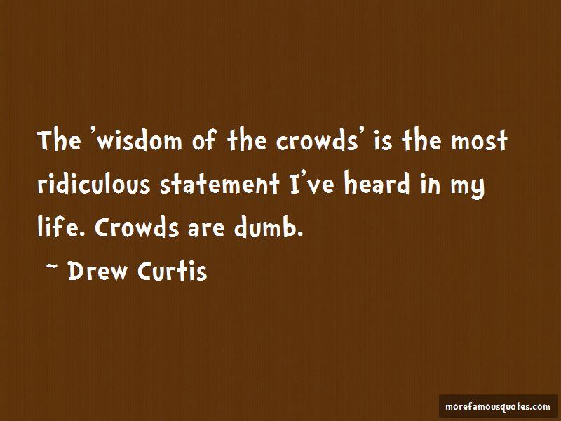 Drew Curtis Quotes