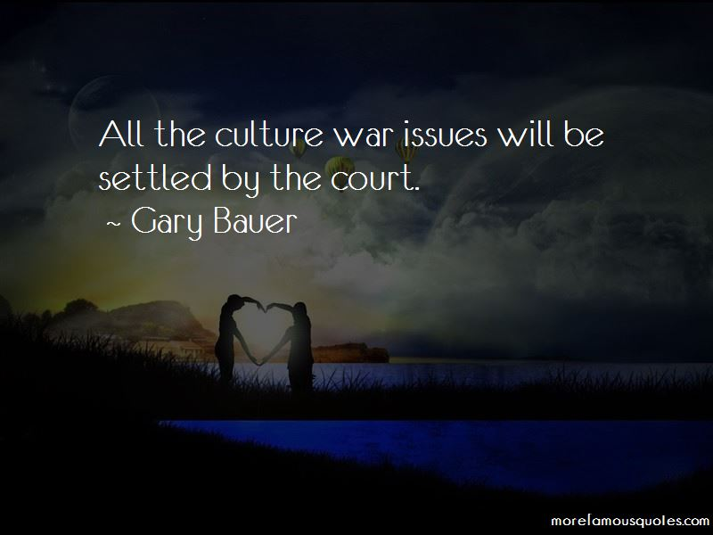 Gary Bauer Quotes Pictures 4