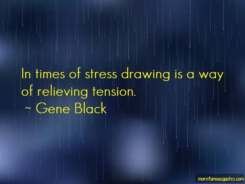 Gene Black Quotes Pictures 3