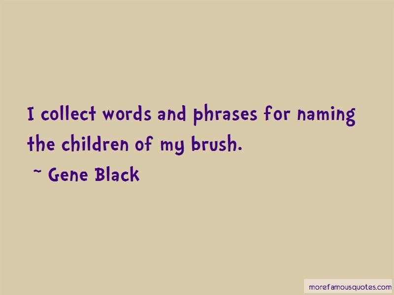 Gene Black Quotes Pictures 4