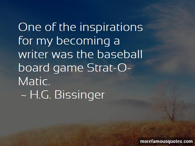 H.G. Bissinger Quotes