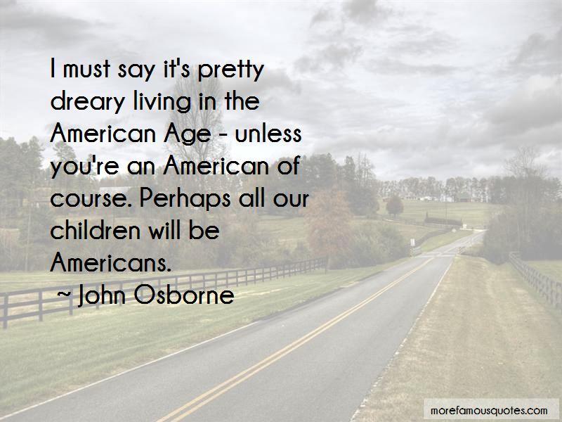 John Osborne Quotes Pictures 3