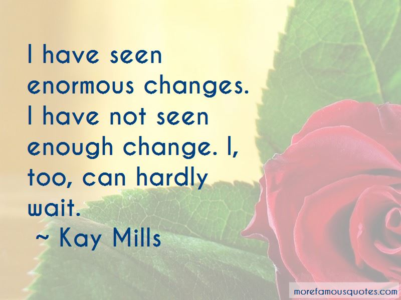 Kay Mills Quotes