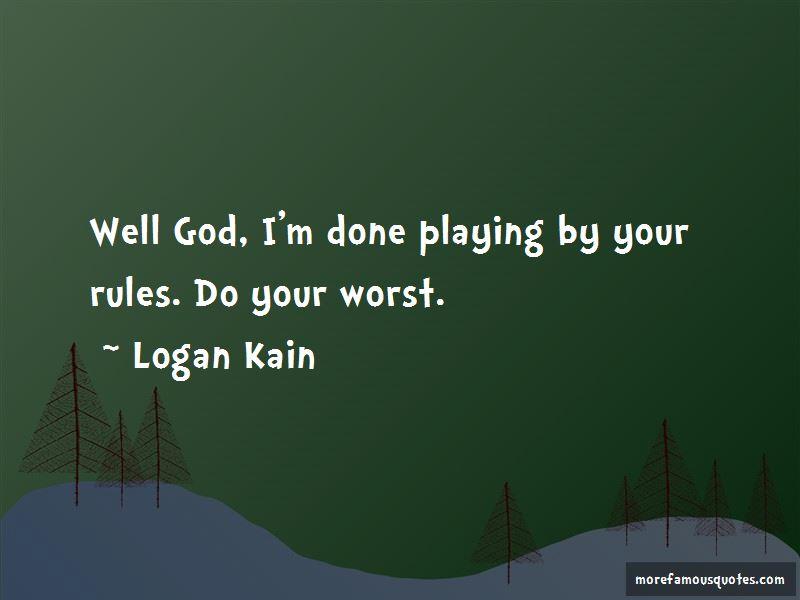 Logan Kain Quotes Pictures 3