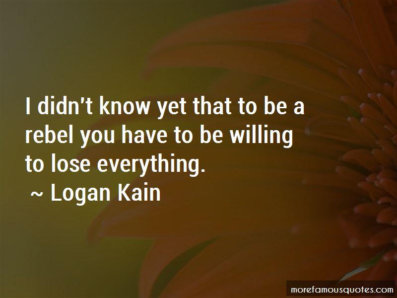 Logan Kain Quotes