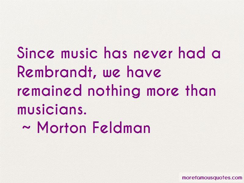 Morton Feldman Quotes Pictures 2