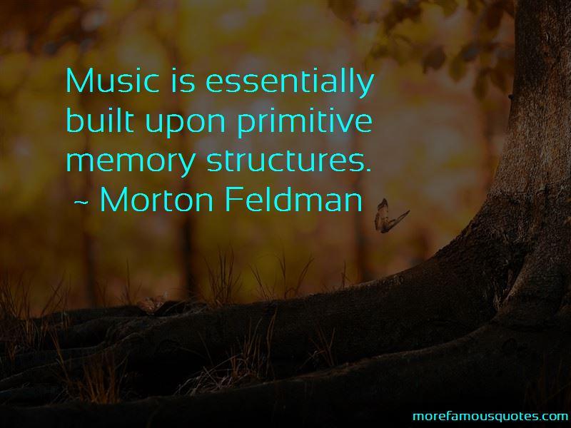 Morton Feldman Quotes Pictures 3