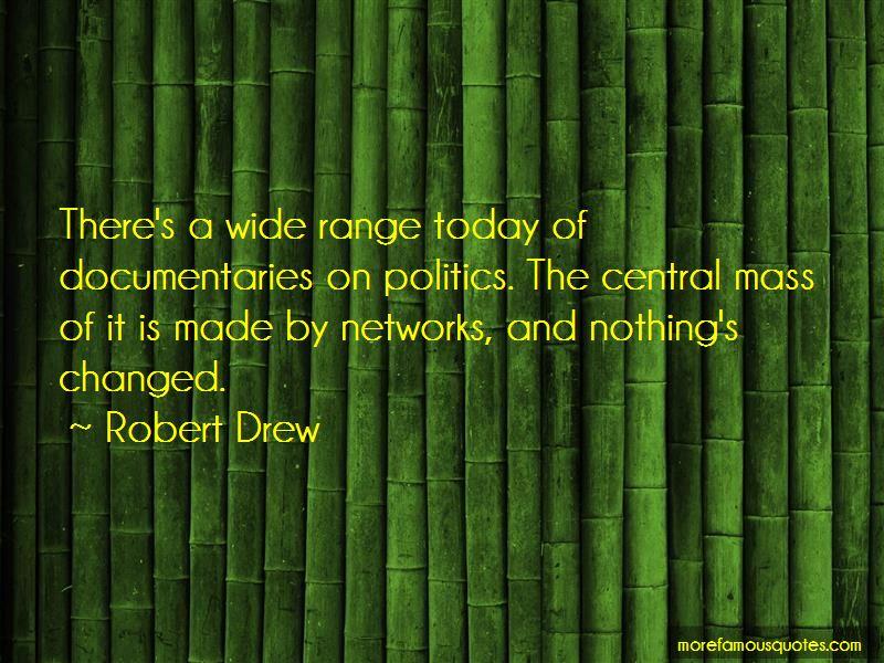 Robert Drew Quotes