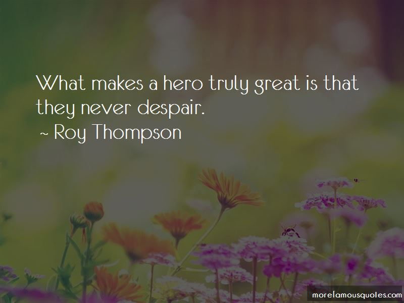 Roy Thompson Quotes