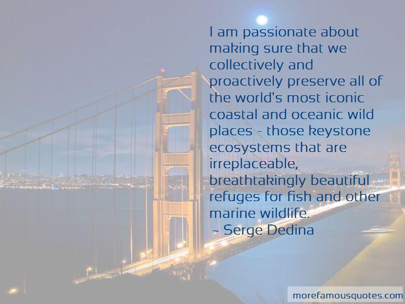 Serge Dedina Quotes Pictures 2