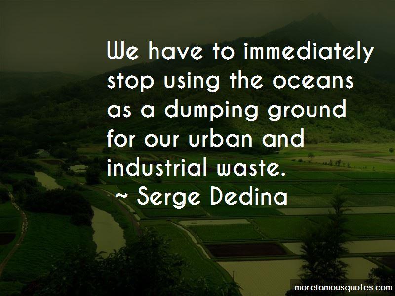 Serge Dedina Quotes Pictures 3