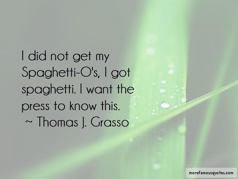Thomas J. Grasso Quotes