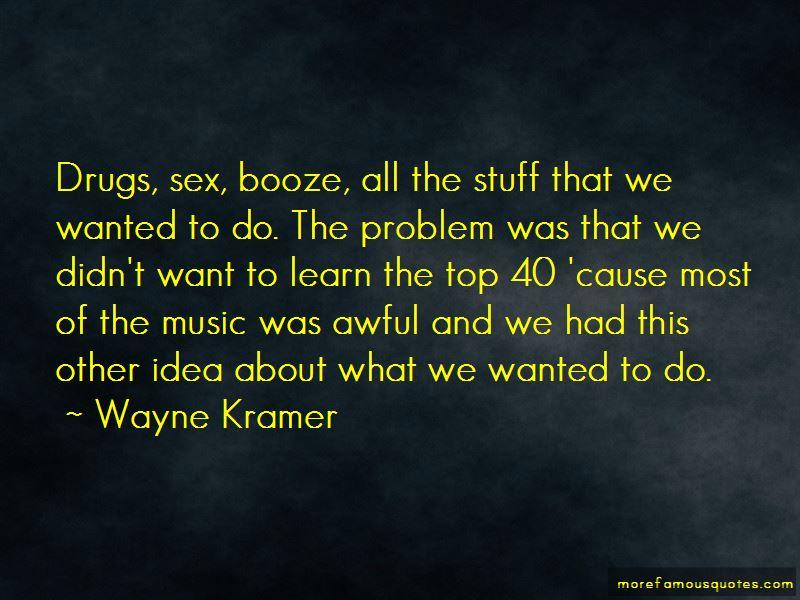 Wayne Kramer Quotes Pictures 2