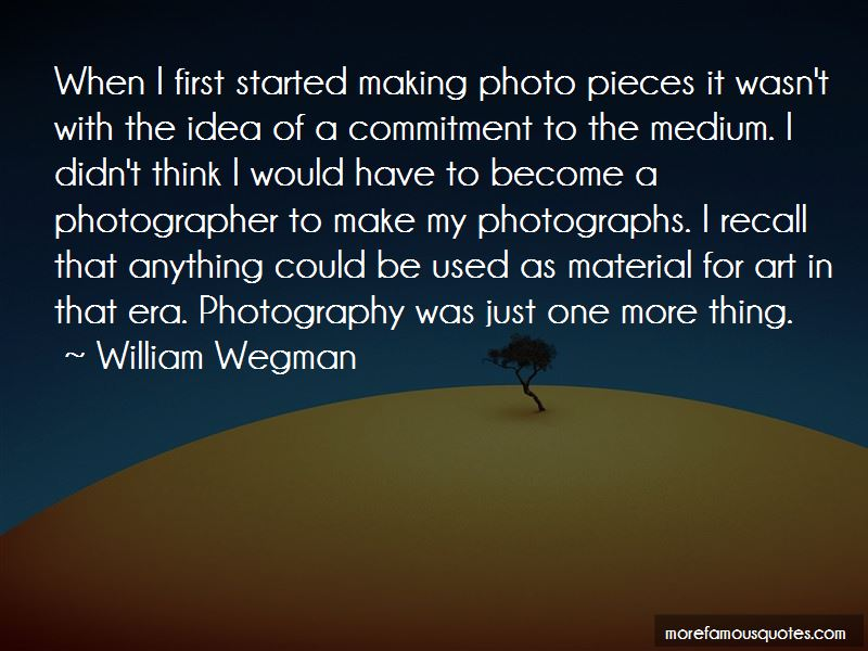 William Wegman Quotes Pictures 2