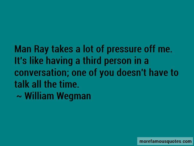 William Wegman Quotes Pictures 4