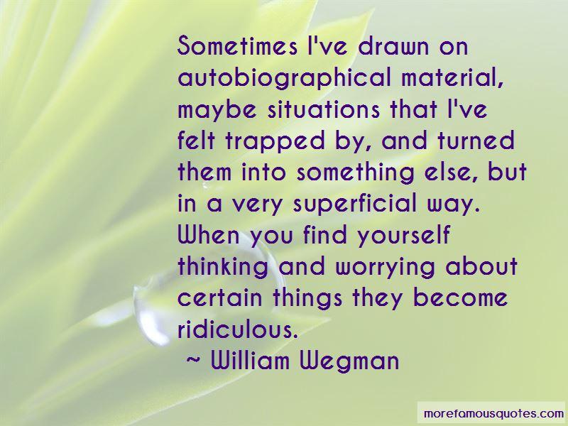 William Wegman Quotes
