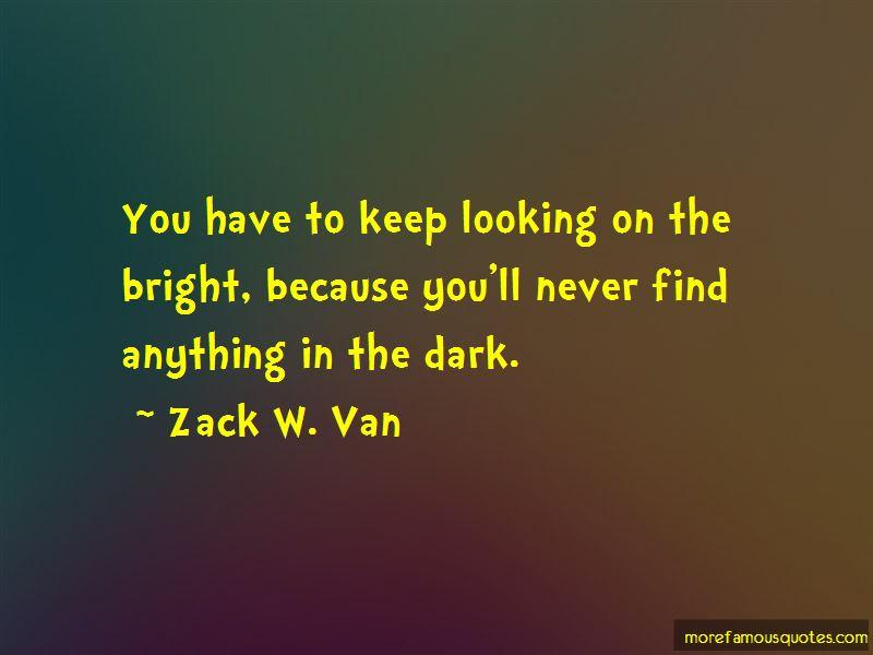 Zack W. Van Quotes Pictures 3