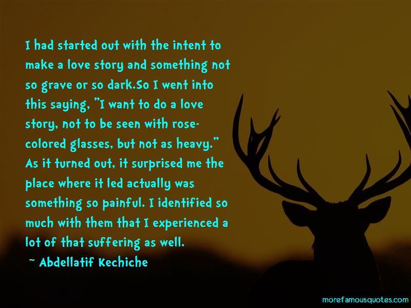 Abdellatif Kechiche Quotes Pictures 3