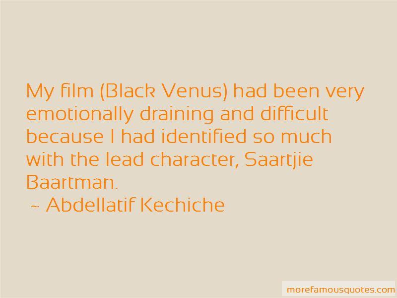 Abdellatif Kechiche Quotes