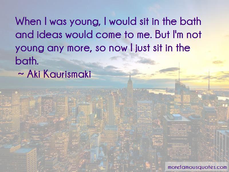 Aki Kaurismaki Quotes