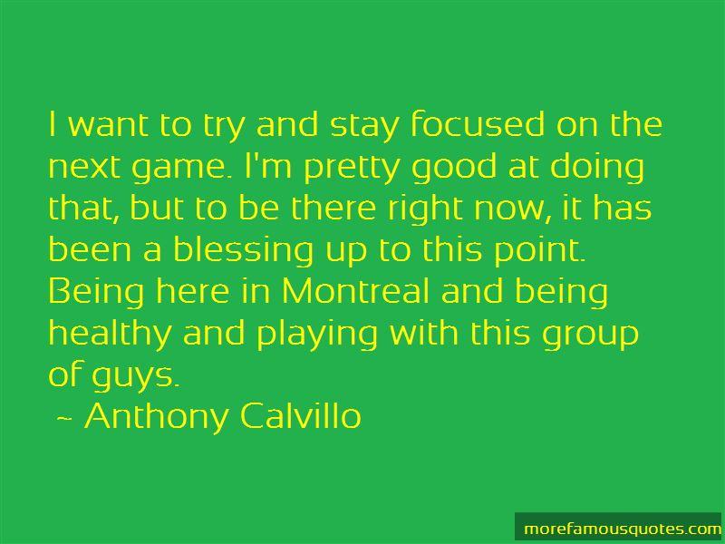 Anthony Calvillo Quotes