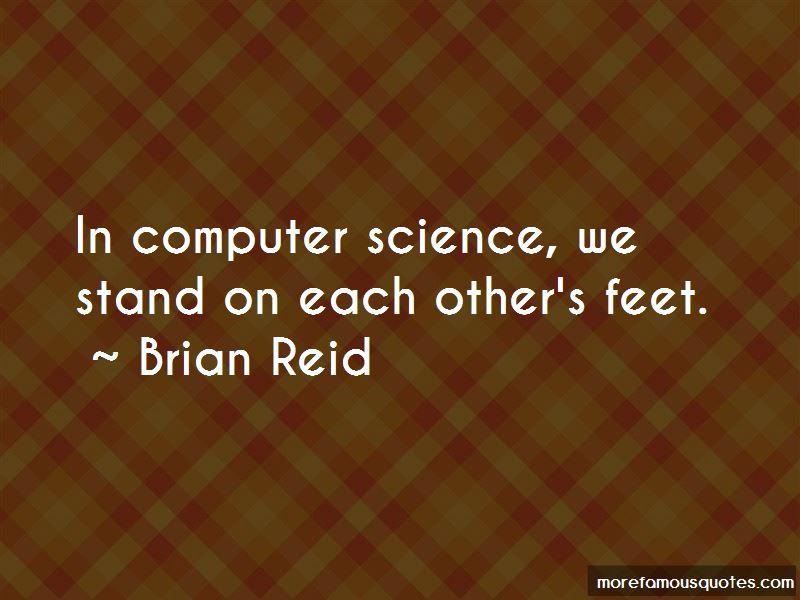 Brian Reid Quotes