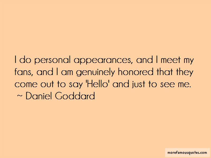 Daniel Goddard Quotes