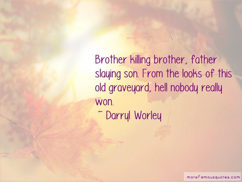 Darryl Worley Quotes