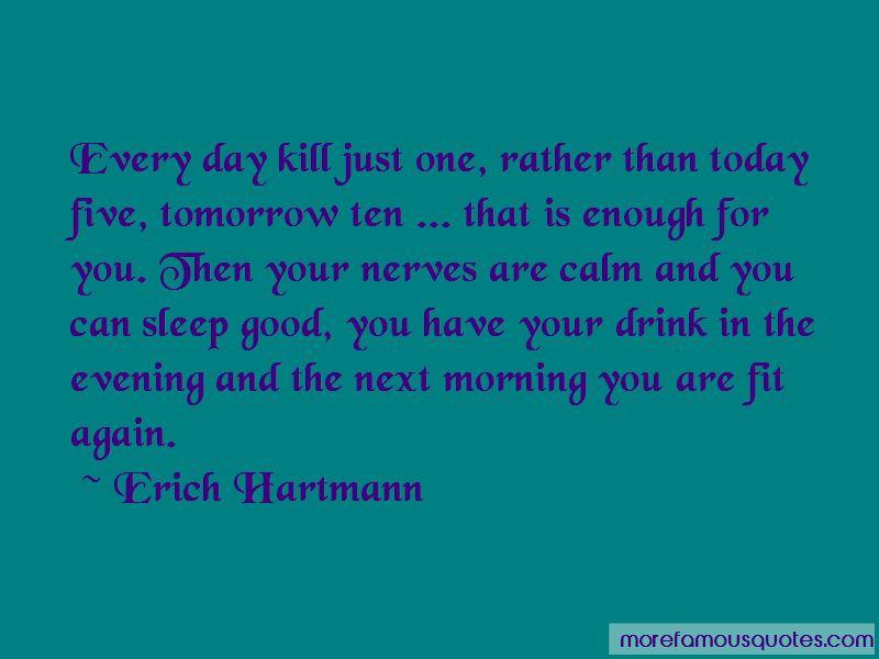 Erich Hartmann Quotes Pictures 4