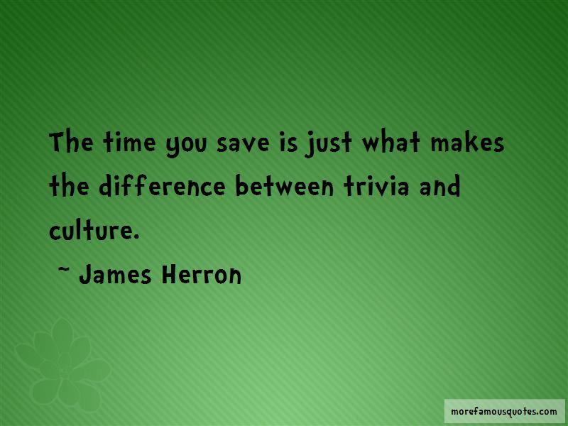 James Herron Quotes