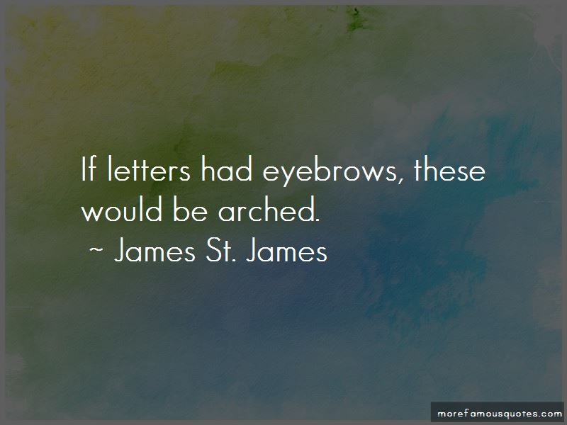 James St. James Quotes Pictures 2