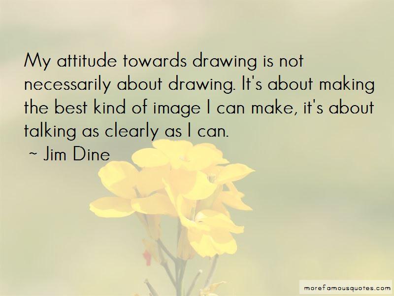 Jim Dine Quotes Pictures 2