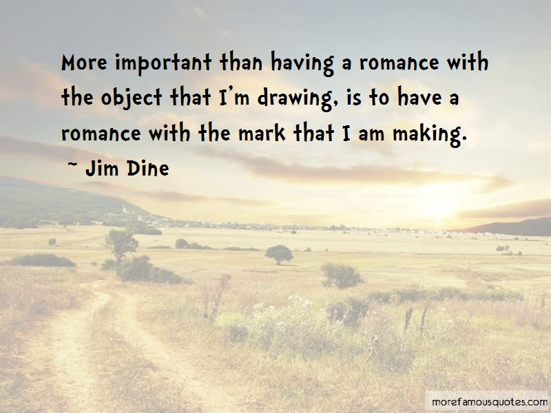 Jim Dine Quotes