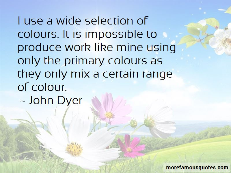 John Dyer Quotes Pictures 2
