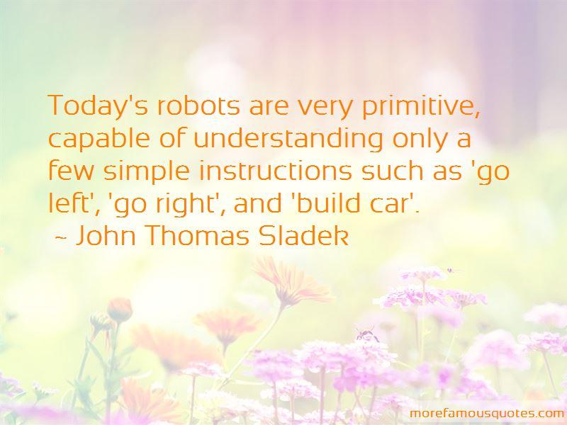 John Thomas Sladek Quotes
