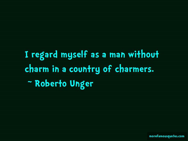 Roberto Unger Quotes Pictures 2