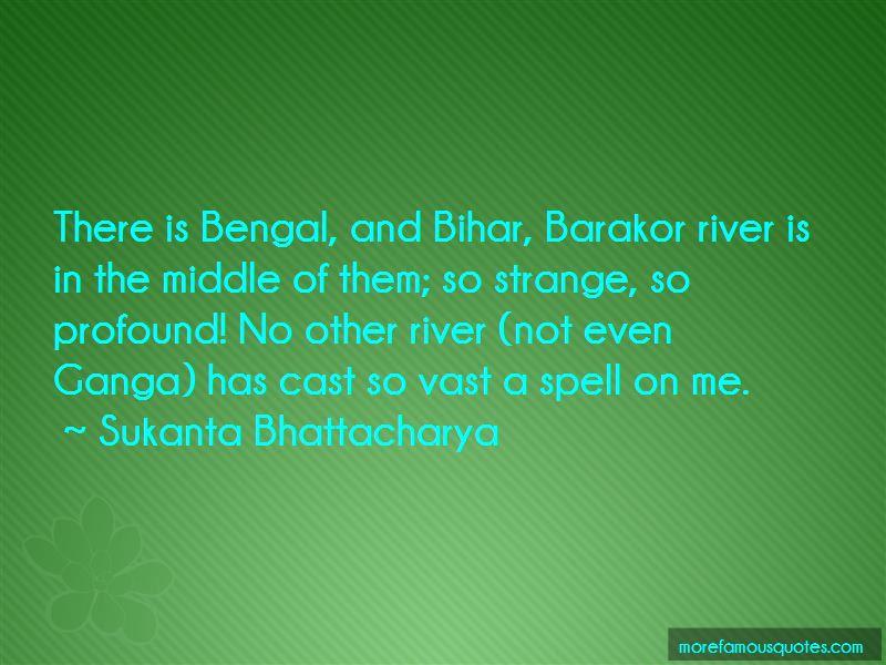 Sukanta Bhattacharya Quotes