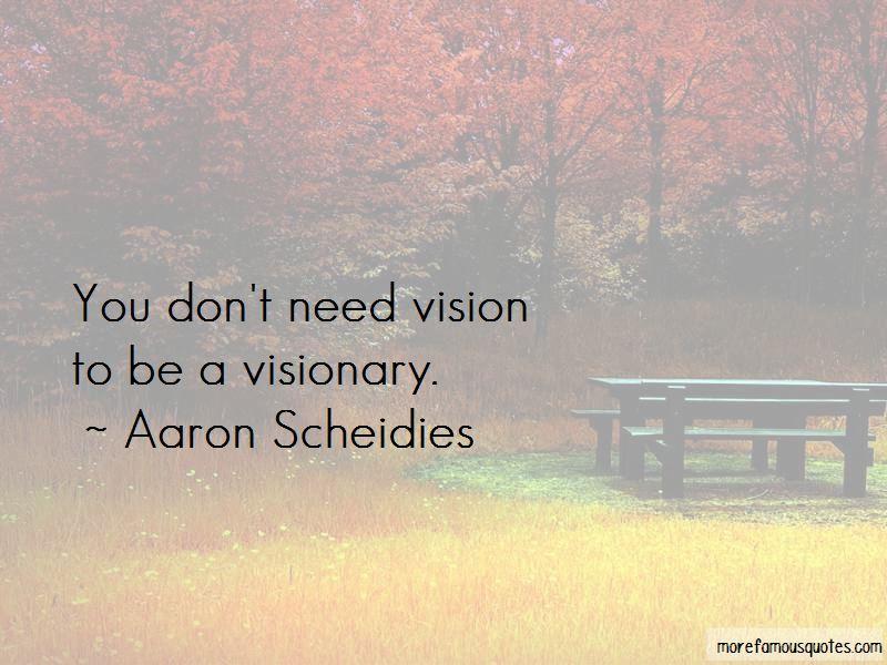 Aaron Scheidies Quotes Pictures 3