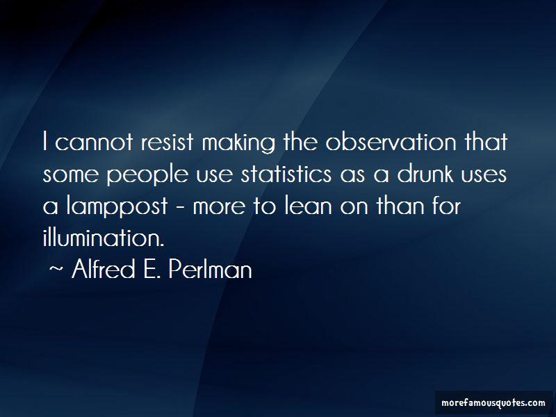 Alfred E. Perlman Quotes
